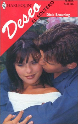 El Soltero  (The Bachelor) (Spanish Edition), Browning, Dixie