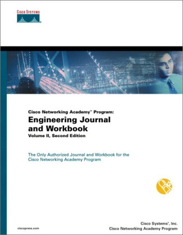 Cisco Networking Academy Program: Engineering Journal and Workbook, Volume II