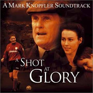 Mark Knopfler - [A Shot At Glory] - Zortam Music