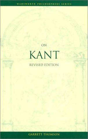On Kant, Revised Edition (Wadsworth Philosophers)