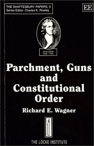 Parchment, Guns and Constitutional Order (Shaftesbury...