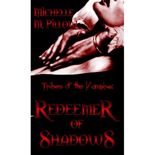 Tribes Of The Vampire: Redeemer of Shadows (Book One)