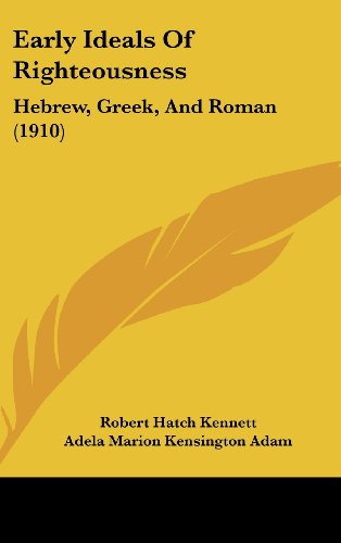 Early Ideals of Righteousness: Hebrew, Greek, and Roman (1910)