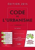 Code de l'urbanisme 2015, commenté - 24e éd.