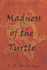 (FREE on 8/9) Madness Of The Turtle by S.R. Wilsher - http://eBooksHabit.com