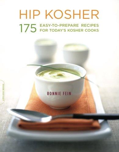 Hip Kosher: 175 Easy-to-Prepare Recipes for Today's Kosher Cooks by Ronnie Fein