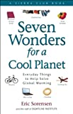 Seven Wonders for a Cool Planet: Everyday Things to Help Solve Global Warming (Sierra Club Books (Sierra))