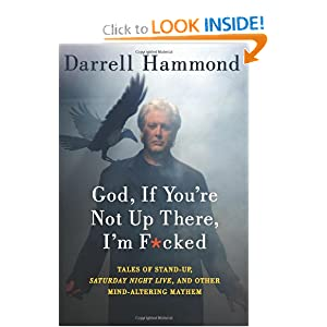 God, If You're Not Up There, I'm F*cked - Darrell Hammond