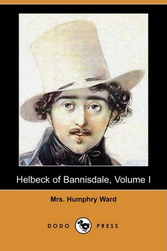 Helbeck of Bannisdale, Volume I (Dodo Press): 1