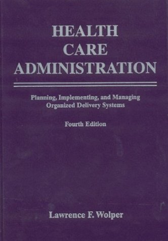 Health Care Administration: Planning, Implementing,