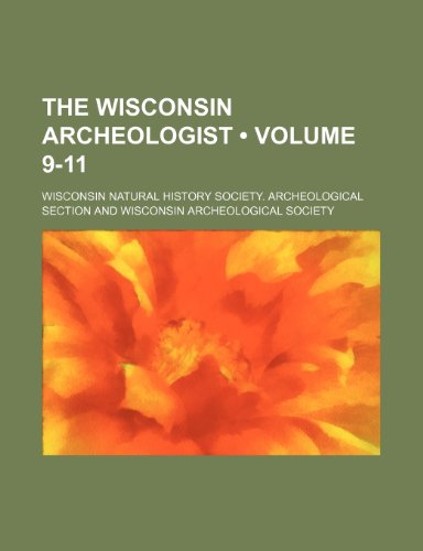 The Wisconsin Archeologist (Volume 9-11)