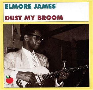 Elmore James - Dust My Broom (The Blues Collection Vol.17) - Zortam Music