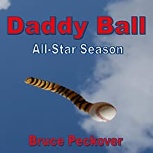 Daddy Ball All-Star Season Audiobook by Bruce Peckover Narrated by Bruce Peckover