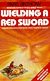 Wielding a Red Sword (Incarnations of Immortality Ser., Bk. 4)
