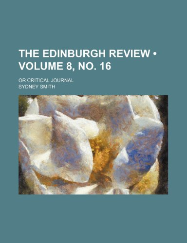 The Edinburgh Review (Volume 8, no. 16); Or Critical Journal