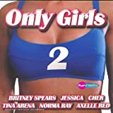 echange, troc Compilation, Linn Kc, Britneys Spears, Tina Arena, Liane Foly, Axelle Red, Jessica, Cher, Janet Jackson - Only Girls 2