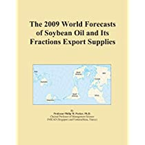The 2009 World Forecasts of Soybean Oil and Its Fractions Export Supplies