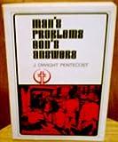 Man's Problems - God's Answers (0802451780) by J. Dwight Pentecost