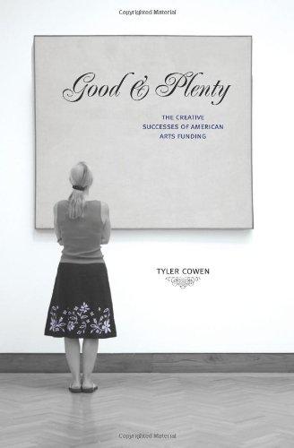 Good and Plenty: The Creative Successes of American Arts...