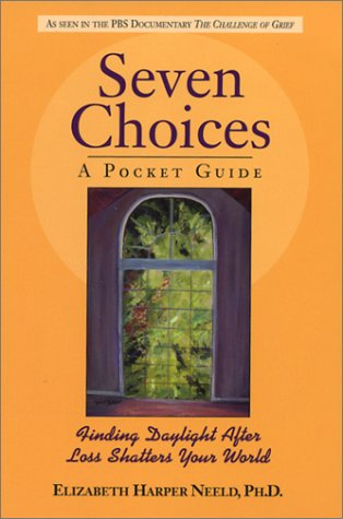 Seven Choices: A Pocket Guide: Finding Daylight After Loss Shatters Your World PDF
