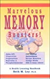 img - for Marvelous Memory Boosters: Recharge Your Brain With Special Nutrients Proven to Boost Your Brain Power (Health Learning Handbook) book / textbook / text book
