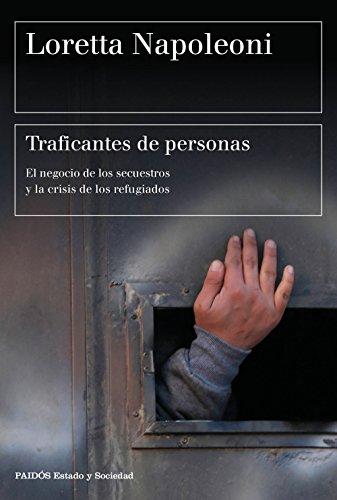 Traficantes de personas: El negocio de los secuestros y la crisis de los refugiados