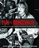 img - for Fun and Dangerous: Untold Tales, Unseen Photos, Unearthed Music from My Father's Place 1975-1980 book / textbook / text book