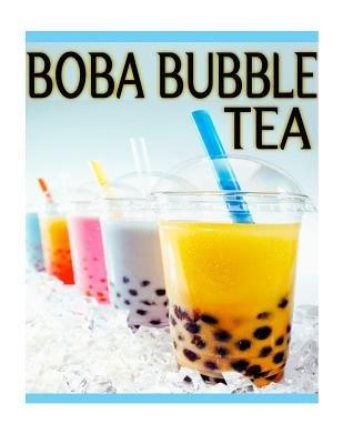 Boba Bubble Tea( The Ultimate Recipe Guide)[Boba Bubble Tea][Paperback]