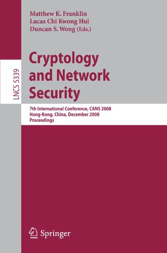 Cryptology and Network Security: 7th International Conference, CANS 2008, Hong-Kong, China, December 2-4, 2008. Proceedi