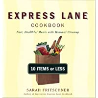 Express Lane Cookbook: Fast, Healthful Meals with Mimimal Cleanup