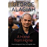 A Home from Home: From Immigrant Boy to English Manby George Alagiah
