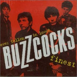 Buzzcocks - Ever Fallen In Love? Buzzcocks Finest