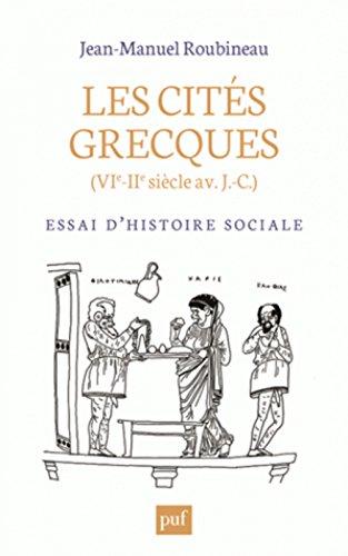 Les cités grecques (VIe-IIe siècle av J.-C.) : Essai d'histoire sociale