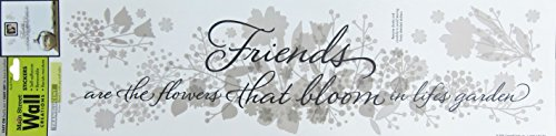 "Main Street Creations Wall Sticker - ""Friends are the flowers that bloom in life's garden"""