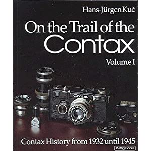 Amazon.com: On The Trail Of The Contax: Volume I: Contax History ...