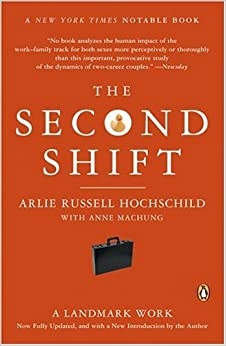 the second shift arlie hochschild essay Emotional labour was first put forward by sociologist arlie hochschild in 1983 in her classic book, the managed heart.