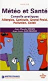 Mto et Sant : Conseils pratiques, Allergies, canicule, grand froid, pollution, soleil