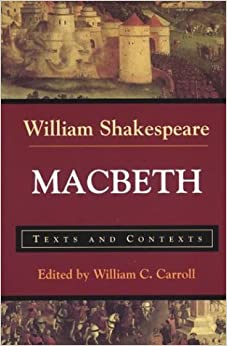 Macbeth: Texts and Contexts (The Bedford Shakespeare