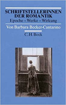 schriftstellerinnen der romantik epoche werke wirkung barbara becker cantarino. Black Bedroom Furniture Sets. Home Design Ideas