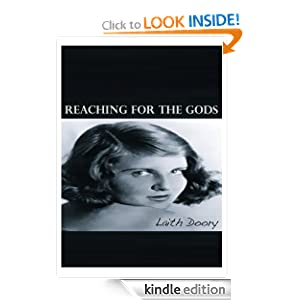 Kindle Free Book Alert for August 29: 370 brand new Freebies in the last 24 hours added to Our 4,200+ Free Titles sorted by Category, Date Added, Bestselling or Review Rating! plus … Laith Doory's REACHING FOR THE GODS (Today's Sponsor – FREE!)