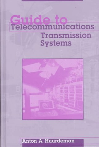 Guide to Telecommunications Transmission Systems (Communications Management Library)