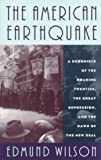 The American Earthquake: A Chronicle Of The Roaring Twenties, The Great Depression, And The Dawn Of The New Deal (0306806967) by Wilson, Edmund
