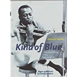 "Kind of blue : die Entstehung eines Meisterwerksvon ""Ashley Kahn"""