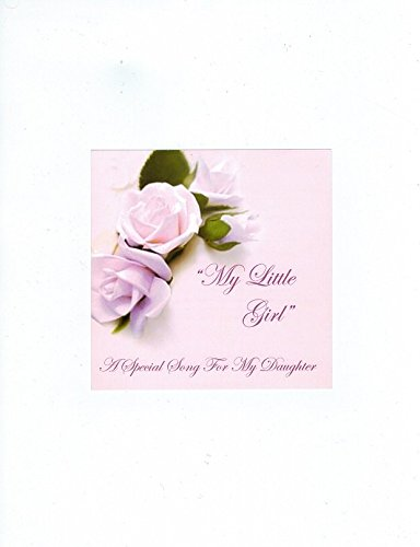 My Little Girl - Father Daughter Wedding Dance - Is Now Available On a Designer CD - The Wedding Gift From a Father To His Daughter For A Moment In Time To Be Remembered (Instrumental Track Included)