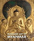 img - for Sylvia Fraser-Lu: Buddhist Art of Myanmar (Hardcover); 2015 Edition book / textbook / text book