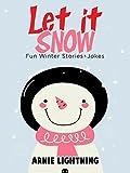 Children's Book: Let it Snow! (Fun Winter Short Stories for Kids): Fun Winter Stories for Kids + Funny Jokes (Perfect for Bedtime Stories & Beginner Readers) (Cute Short Stories for Kids)