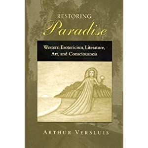 Restoring Paradise: Western Esotericism, Literature, Art, and Consciousness (SUNY Series in Western Esoteric Traditions)