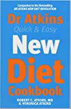 DR. ATKINS' QUICK AND EASY NEW DIET COOKBOOK (0743440641) by ROBERT C. ATKINS