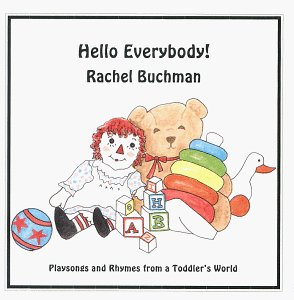 Hello Everybody! Playsongs and Rhymes from a Toddler's World