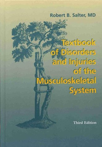By Robert B. Salter: Textbook of Disorders and Injuries of the Musculoskeletal System Third (3rd) Edition From 3rd Edition